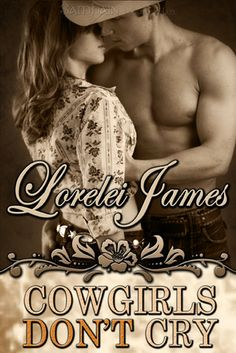 Cowgirls Don't Cry (Rough Riders #10) by Lorelei James