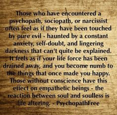 People Who Have Encountered A Psychopath, Sociopath, Or Narcissist Often Feel Like They've Been Touched By Pure Evil. Narcissistic People, Narcissistic Behavior, Narcissistic Sociopath, Narcissistic Personality Disorder, Psychopath Sociopath, Emotional Vampire, Emotional Abuse, Abusive Relationship, Toxic Relationships