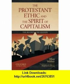 The Protestant Ethic and the Spirit of Capitalism (9780199747252) Max Weber, Stephen Kalberg , ISBN-10: 0199747253  , ISBN-13: 978-0199747252 ,  , tutorials , pdf , ebook , torrent , downloads , rapidshare , filesonic , hotfile , megaupload , fileserve