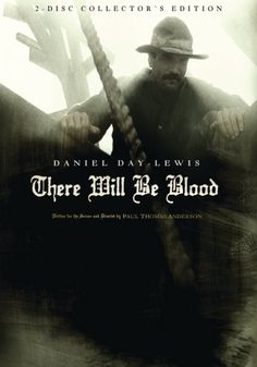There Will Be Blood (2007) Paul Thomas Anderson and Daniel Day Lewis = Win. I smoked and watched this movie all day over and over once, all the while laughing my head off. It is a one man performance--the Daniel Day Lewis show. * * * * -DirkKingston