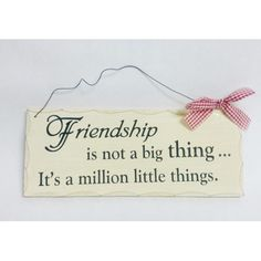 Wooden Sign Decor 10x4 Friendship Is Not A Big Thing It's A Million Little #Unbranded #Contemporary
