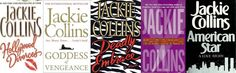 Jackie Collins: I love all of her books!!