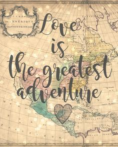 Love is the greatest adventure 8x10 Vintage Map by Sweetness8