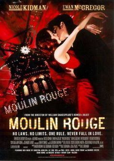 Moulin Rouge Directed by Baz Luhrmann, starring Nicole Kidman, Ewan McGregor, John Leguizamo. A naive young poet falls for a beautiful courtesan whom a jealous duke covets in this stylish musical, with music drawn from familiar century sources. Film Moulin Rouge, Le Moulin, Ewan Mcgregor, Nicole Kidman, Romantic Movie Quotes, Romantic Films, William Shakespeare, Film Mythique, Romeo Und Julia