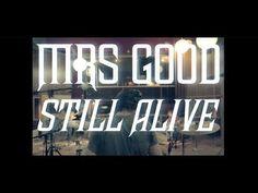 Mrs Good – Still Alive (teaser)