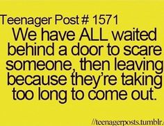 #teenager post all the time