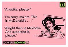 A vodka, please . . .
