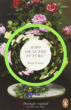 Who Owns The Future? von Jaron Lanier http://www.amazon.de/dp/0241957214/ref=cm_sw_r_pi_dp_Lmkavb1VYYYYC