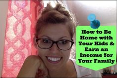 WAHM: How to Be Home with Your Kids & Earn an Income for Your Family