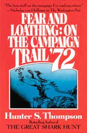 Fear and loathing : on the campaign trail '72 / Hunter S. Thompson - Fantastic and funny read about a contentious presidential election.