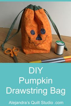 DIY Pumpkin Drawstring Bag | Alejandra's Quilt Studio Diy Pumpkin, Sewing Tutorials, Trick Or Treat, Drawstring Backpack, Free Pattern, Quilt Studio, Quilts, Cute, Bags