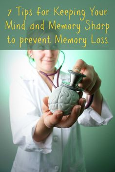 7 tips for keeping your mind and memory sharp to prevent memory loss