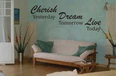 Vinyl Saying - Vinyl Lettering - Wall Writing Cherish Yesterday Dream Tomorrow Live Today  by thatsalowprice10, $9.99