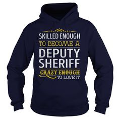 Become a Deputy Sheriff Crazy Enough Job Title Shirts #gift #ideas #Popular #Everything #Videos #Shop #Animals #pets #Architecture #Art #Cars #motorcycles #Celebrities #DIY #crafts #Design #Education #Entertainment #Food #drink #Gardening #Geek #Hair #beauty #Health #fitness #History #Holidays #events #Home decor #Humor #Illustrations #posters #Kids #parenting #Men #Outdoors #Photography #Products #Quotes #Science #nature #Sports #Tattoos #Technology #Travel #Weddings #Women