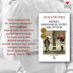 """"""" Nefret, Arkadaşlık, Flört, Aşk, Evlilik """" / Alice Munro  #CanYayinlari #edebiyat #book #kitap #AliceMunro"""