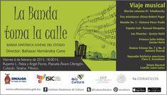 """La Banda Sinfónica Juvenil del Estado te invitan a la presentación de su programa """"La Banda Toma la Calle"""". Viernes 6 de febrero de 2015 en la Plazuela Álvaro Obregón, a las 18:00 horas. Entrada libre. #Culiacán, #Sinaloa."""
