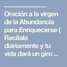 Oración a la virgen de la Abundancia para Enriquecerse ( Recítala diariamente y tu vida dará un giro milagroso)