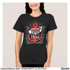 f513b432 Limited Edition 1966 - Cruise Gift T-shirt 60th Birthday Gifts, Custom  Shirts,