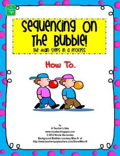 Sequencing: Sequencing on the Bubble! The Main Steps in a Process- How To Game. This is the perfect game to get your kiddos thinking and speaking on target. This game brings hours of fun and enjoyment as a way of preparing your students for writing. It will assist them in putting their thoughts down on paper as they pay attention to details and sequence.This game contains the following:54 How to Scenarios1 Sequencing clue word card6 'You Miss!