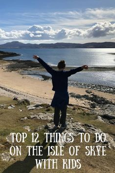 Top 12 Things To Do on the Isle of Skye with Kids