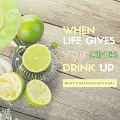 """When Life Gives You Limes, Drink Up!"" - Classic Margarita Recipe."
