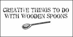Creative things to do with wooden spoons - neat ideas!