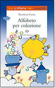 Venerdi' del librio: Alfabeto per colazione Costa, First Grade, Comics, Reading, School, Books, Kids, Alphabet, Artists