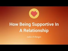 How Being Supportive In A Relationship Makes It Stronger