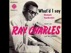 ... I Got a Woman (1954) ... Ray Charles