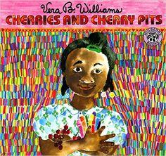 Cherries and Cherry Pits: Vera B. Williams: 9780688104788: AmazonSmile: Books