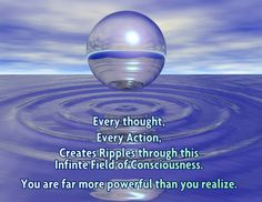 Every thought, every action, creates rippels through this infinte field of consciousness. You are far more powerful than you realize Spiritual Awakening, Spiritual Quotes, Spiritual Psychology, Awakening Quotes, Psychology Quotes, Indigo Children, She Wolf, Auras, Spiritual Inspiration