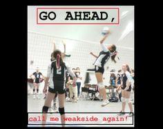 #14 MAKE A VBAL MEME! Go Ahead, Call me #weakside Again! #usav #pinittowinit #youcouldwin