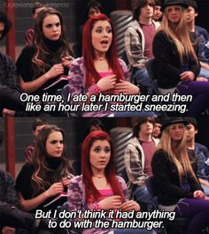 Victorious is too funny some times.<< woah woah woah hold da phone! In the breakfast bunch episode Cat said she was a vegan!