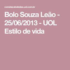 Bolo Souza Leão - 25/06/2013 - UOL Estilo de vida