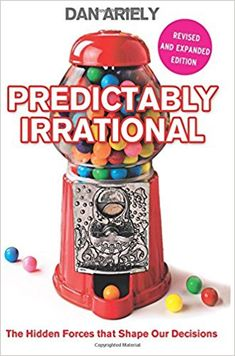 """Read """"Predictably Irrational: The Hidden Forces that Shape Our Decisions"""" by Dan Ariely available from Rakuten Kobo. Why do smart people make irrational decisions every day? The answers will surprise you. Predictably Irrational is an int. Behavioral Economics, Behavioral Science, Good Books, Books To Read, My Books, Free Reading, Reading Lists, It Pdf, Let Them Talk"""