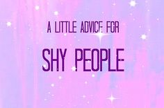 40 simple bits of everyday advice for those who are introverted AND shy.
