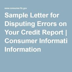 Get a Free Credit Score & Report in Seconds. Sample Letter for Disputing Errors on Your Credit Report | Consumer Information