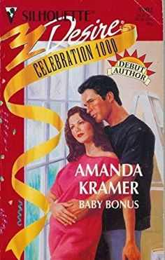 Baby Bonus (Debut Author, Celebration 1000) (Silhouette Desire)