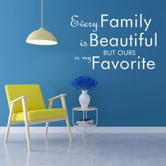 Every Family Is Beautiful But Ours Is My Favorite Wall Sticker Wall Stickers, Living Room, My Favorite Things, Pictures, Beautiful, Home Decor, Wall Clings, Photos, Homemade Home Decor
