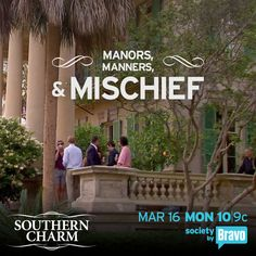 Manors, Manners, and Mischief.  Southern Charm style.