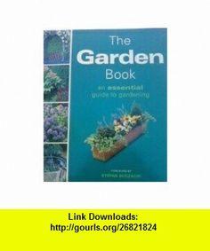 The Garden Book - an Essential Guide to Gardening (9780681607743) Stefan Buczacki , ISBN-10: 0681607742  , ISBN-13: 978-0681607743 ,  , tutorials , pdf , ebook , torrent , downloads , rapidshare , filesonic , hotfile , megaupload , fileserve
