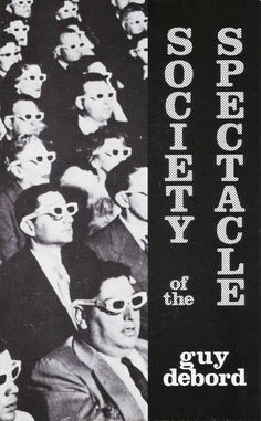 """P. 9: The supreme """"separation"""", the separation that affects relational channels, represents the final stage in the transformation to the """"Society of the Spectacle"""" as described by Guy Debord. This is a society where human relations are no longer """"directly experienced"""", but start to become blurred in their """"spectacular"""" representation."""