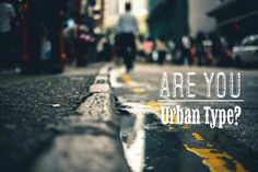 Are You Urban Type?