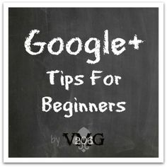 VMG206: Google+ Tips for Beginners
