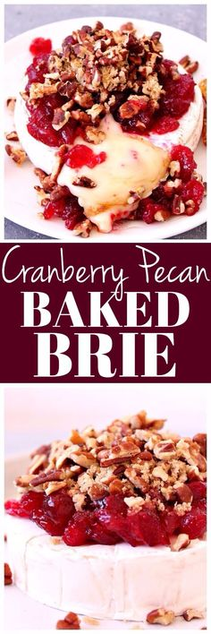Cranberry Pecan Baked Brie Recipe - creamy gooey cheese topped with tarty cranberries and sweet pecans. Perfect party appetizer for the holiday season!