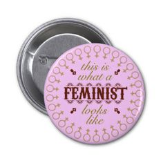 Feminism Buttons and Feminism Pins