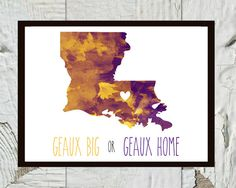 Geaux Big or Geaux Home
