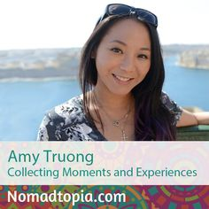Amy has found a way to make her love for travel a lifestyle by running a travel blog and a travel planning service while keeping a full-time remote job. She has been to more than 22 countries, mostly traveling solo, and is considering setting up a base in Hawaii. Listen to her story on Nomadtopia Radio: http://www.nomadtopia.com/amytruong/