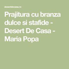Prajitura cu branza dulce si stafide - Desert De Casa - Maria Popa