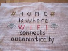Geriljabroderi - home is where wifi connects automatically Modern Cross Stitch, Cross Stitch Designs, Guerrilla, Textile Art, Embroidery Stitches, Tattoo Quotes, Diy And Crafts, Craft Projects, Humor